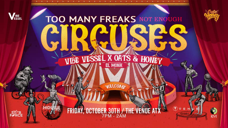 TOO MANY Freaks NOT Enough Circuses (Vibe Vessel x House Work presents featuring EL MONK)